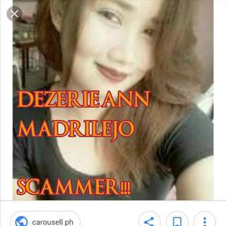 SCAMMER / DEZERIE ANN MADRILEJO