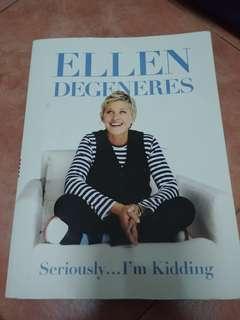 Seriously...I'm Kidding- Ellen Degeneres