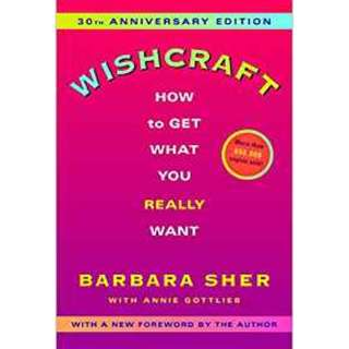 Wishcraft: How to Get What You Really Want by Barbara Sher & Annie Gottlieb