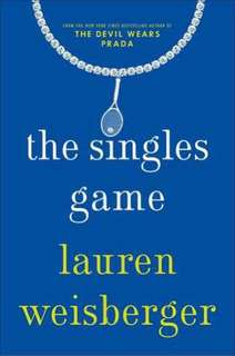 The Singles Game - Lauren Weisberger