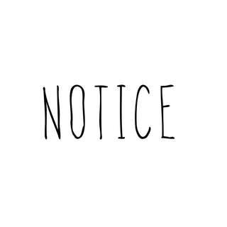 NOTICE: PLEASE READ