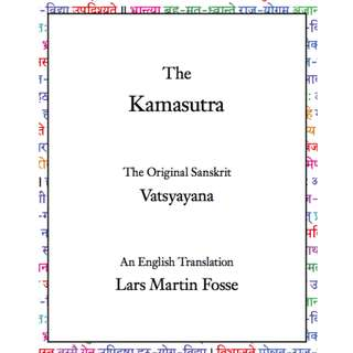 The Kamasutra: The Original Sanskrit Vatsyayana (An English Translation By Lars Martin Fosse) (77 Page Full Colored Illustrated eBook)
