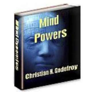 Mind Powers: How To Use And Control Your Unlimited Potential (259 Page Mega Full Colored eBook)