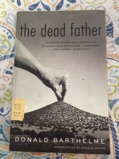 Donald Barthelme - The Dead Father