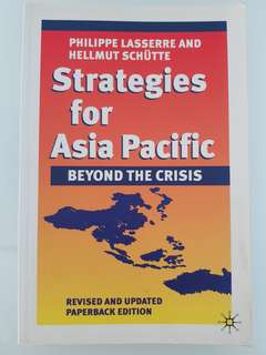 Strategies for Asia Pacific Beyond the Crisis by Philippe Lasserre & Helmut Schutte
