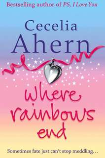 Where rainbows end by Cecilia Ahern