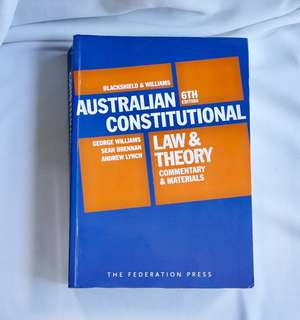 Australian Constitution Law and Theory 6ed