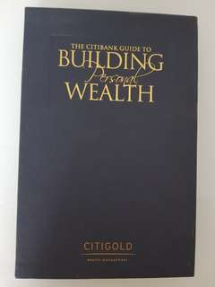 The Citibank Guide to Building Personal Wealth. - CitiGold