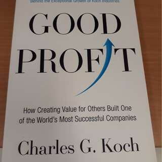 Good Profits Learn the market based management framework behind the exceptional growth of Koch Industries (Charles Koch)