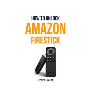 How to Unlock Amazon FireStick: How to Jailbreak Amazon FireStick