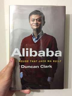 Alibaba | The House That Jack Ma Built by Duncan Clark
