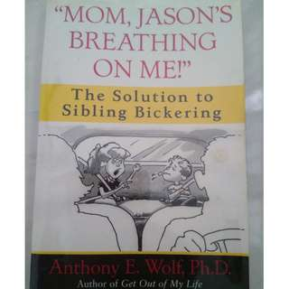 Parenting book: mom, Jason is breathing at me!