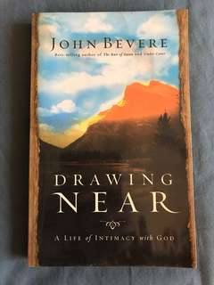 Drawing Near : A Life of Intimacy with God by John Bevere