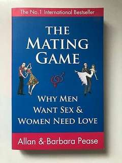 The Mating Game: Why Men Want Sex & Women Need Love by Allan Pease, Barbara.