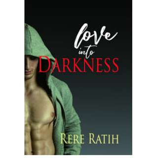 Ebook Love Into Darkness - Rere Ratih