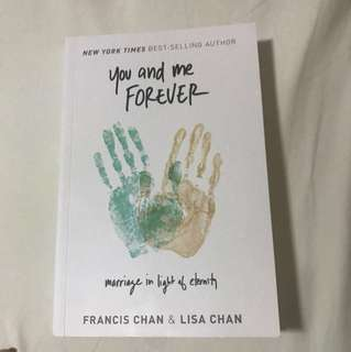 You and me forever by Francis Chan and Lisa Chan