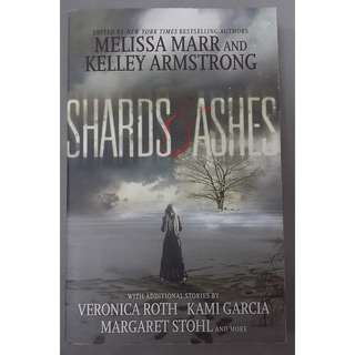 Shards & Ashes by Various Famous YA Authors