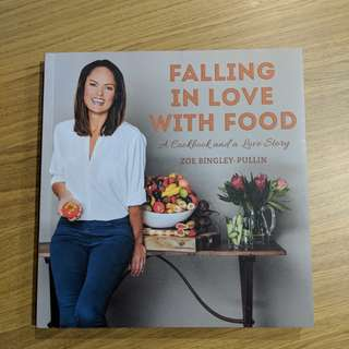 Falling In Love With Food (A Cookbook and a Love Story)