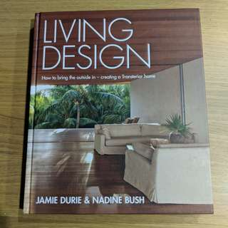 Living Design (How to Bring Outside in - creating a Transterior home)