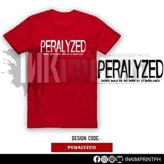 Peralyzed Shirt