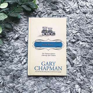 Now What? By Gary Chapman
