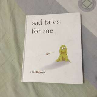 Sad Tales For Me: A Biodography
