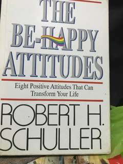 Be Happy Attitude by Robert H.Schuller