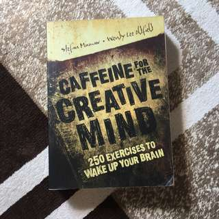 Book - Caffeine for the Creative Mind (250 Exercises to Wake Up Your Brain)