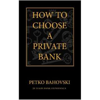 How to Choose a Private Bank Kindle Edition by Petko Bahovski (Author)