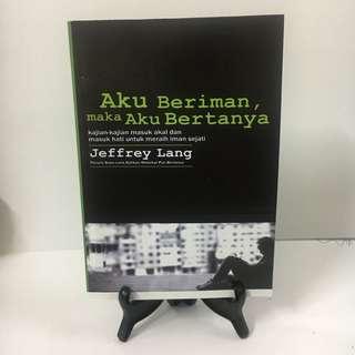 Aku Beriman Maka Aku Bertanya - Jeffrey Lang