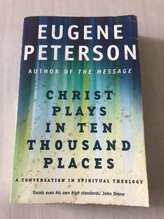 Eugene Peterson Christ Plays In Ten Thousand Places