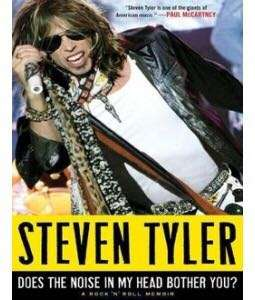 Steven Tyler: Does the noise in my head bother you