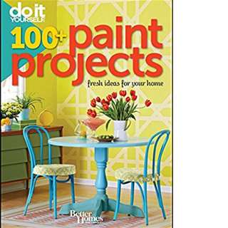 Do It Yourself: 100+ Paint Projects by Gregory H. Kayko