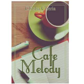 Ebook Cafe Melody - Chisha Cheria