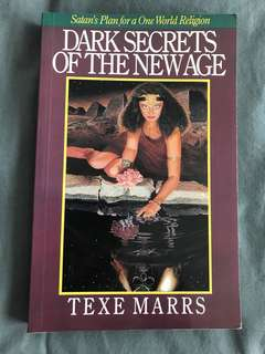 Dark Secrets of the New Age: Satan's Plan for a One World Religion by Texe Marrs