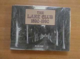 The Lake Club 1890 - 1990 (The Pursuit of Excellent)