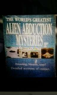 Alien abduction mysteries- Amazing, bizarre, true? Detailed accounts of contact