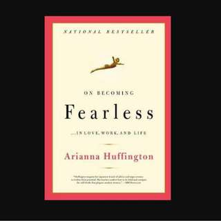 On Becoming Fearless : A road map for women by Arianna Huffington