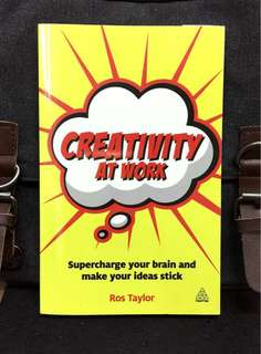 《New Book Condition + How To Maximize & Develop Confidence In Individual or Organizational Creative Ideas》Ros Taylor - CREATIVITY AT WORK : Supercharge Your Brain and Make Your Ideas Stick