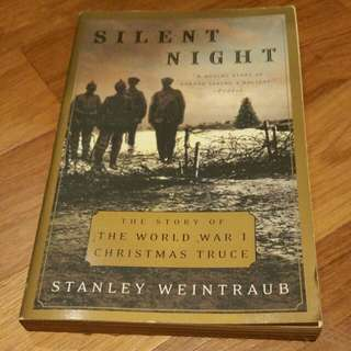 Silent Night - The Story of the World War I Christmas Truce - Stanley Weintraub