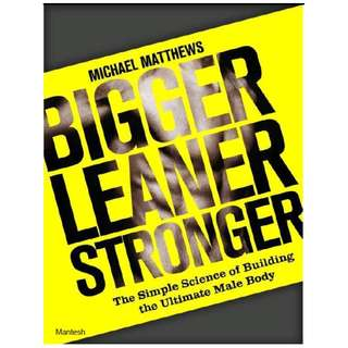 ebook: Bigger Leaner Stronger: The Simple Science of Building the Ultimate Male Body