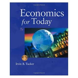 Economics for Today (7th Edition) by Irvin B. Tucker