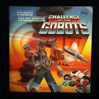 Robo Machine featuring CHALLENGE OF THE GOBOTS Storybook (Cliveden Press, 1985)