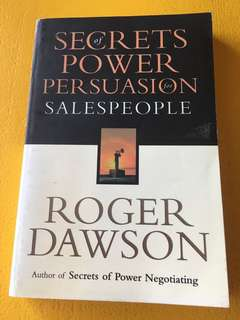 Secrets of Power Persuasion for Salespeople - Roger Dawson