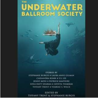 (Ebook) The Underwater Ballroom Society by Tiffany Trent, Stephanie Burgis