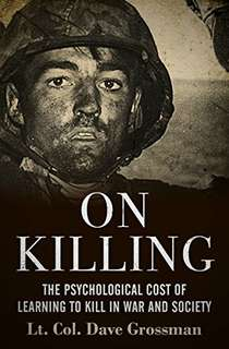 eBook - On Killing: The Psychological Cost of Learning to Kill by Dave Grossman