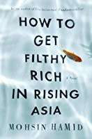 eBook - How To Get Filthy Rich in Rising Asia by Mohsin Hamid