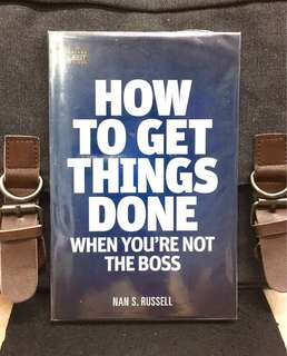 《New Book Condition + How To Build Influence And Lead Even Without A Title》Nan S. Russell - HOW TO GET THINGS DONE WHEN YOU'RE NOT THE BOSS (Previously Named As : TITLELESS LEADER)