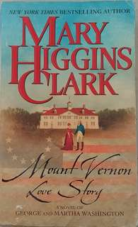 Mount Vernon Love Story (A Novel of George and Martha Washington) by Mary Higgins Clark