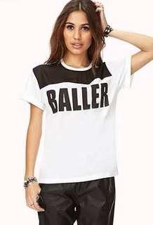 FOREVER 21 BALLER TEE